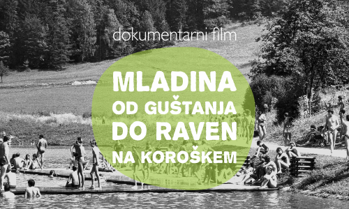 "Dokumentarni film ""Mladina od Guštanja do Raven na Koroškem"""