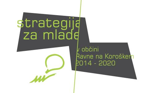 Strategija za mlade v občini Ravne na Koroškem 2014 – 2020